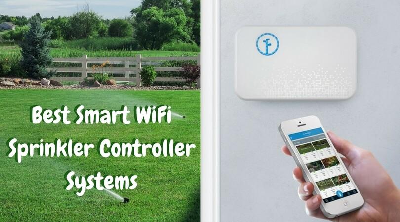 Best Smart WiFi Sprinkler Controller Systems