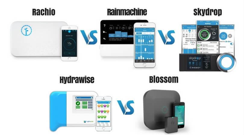 Rachio Vs Rainmachine Vs Skydrop Vs Hydrawise Vs Blossom