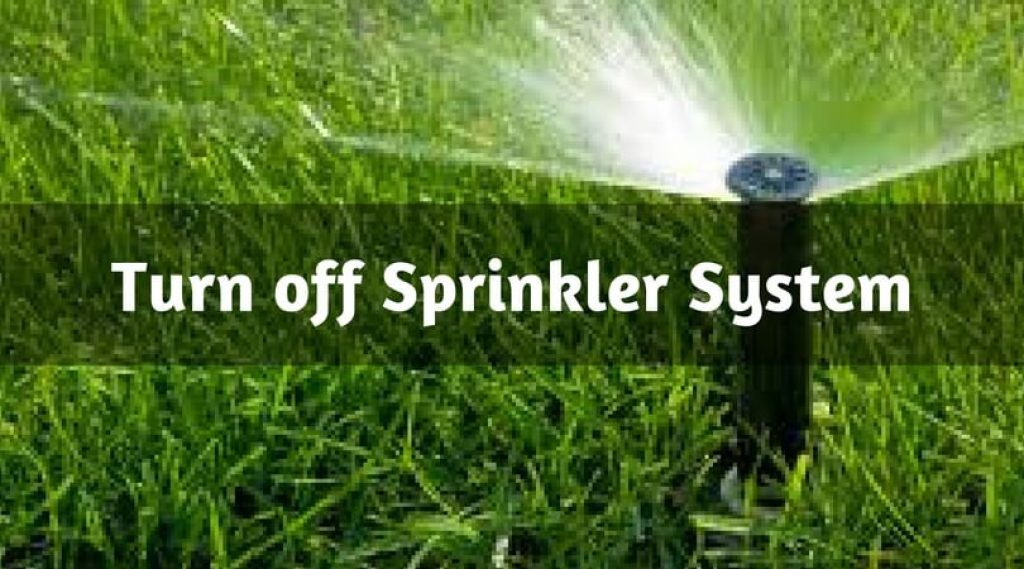 Top Ways to Turn off Sprinkler System – Shut It Now