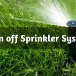 Top Ways to Turn off Sprinkler System – Shut It Now