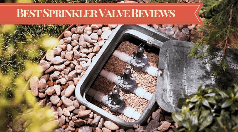 Best Sprinkler Valve For Lawn And Garden U2013 Control Sprinkler Easily