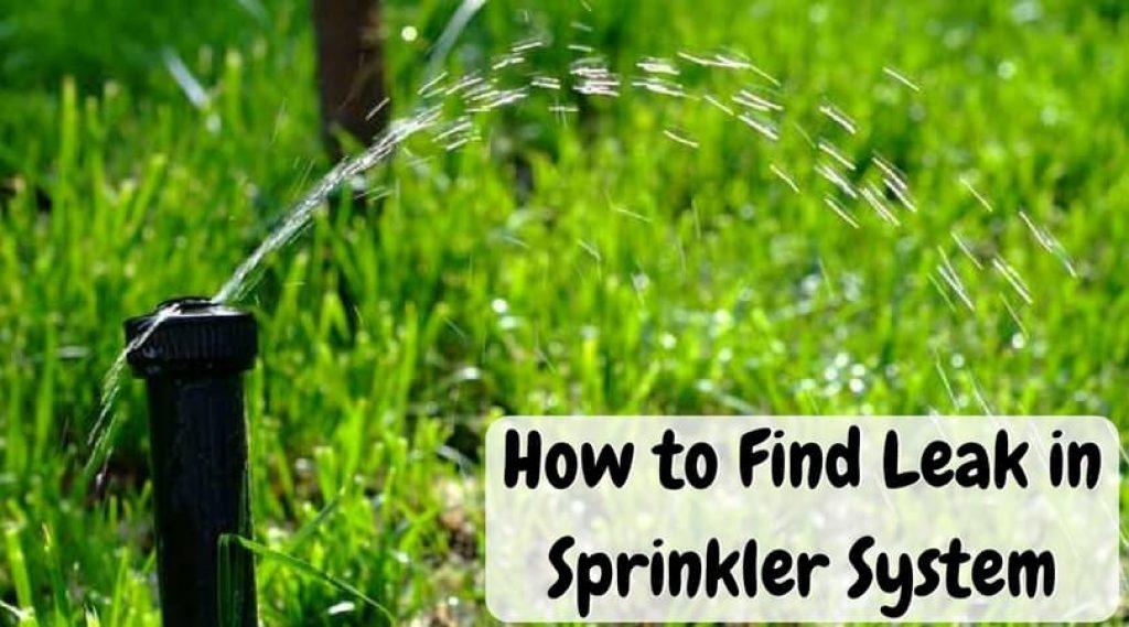 How to Find Leak in Sprinkler System