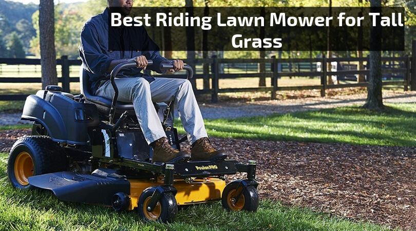 Best Riding Lawn Mower for Tall Grass