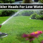 Best Sprinkler Heads for Low Water Pressure